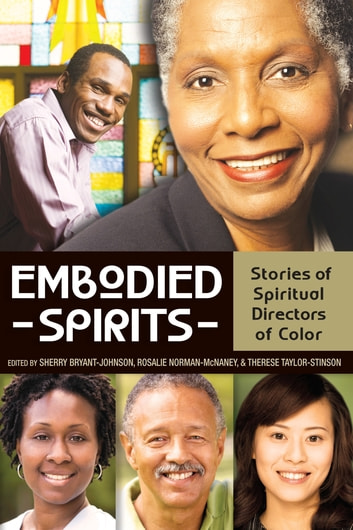 Embodied Spirits - Stories of Spiritual Directors of Color ebook by
