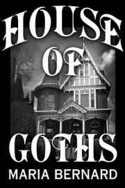 House of Goths ebook by Maria Bernard