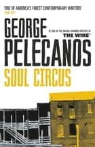 Soul Circus ebook by George Pelecanos