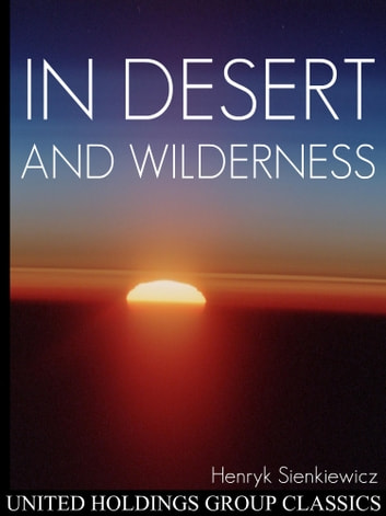 In Desert and Wilderness ebook by Henryk Sienkiewicz
