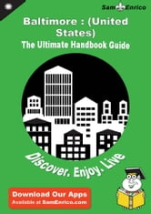 Ultimate Handbook Guide to Baltimore : (United States) Travel Guide - Ultimate Handbook Guide to Baltimore : (United States) Travel Guide ebook by Sherilyn Dusenberry