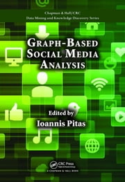 Graph-Based Social Media Analysis ebook by Pitas, Ioannis
