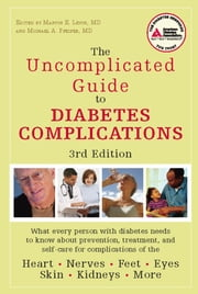 The Uncomplicated Guide to Diabetes Complications ebook by Marvin E. Levin, M.D.,Michael A. Pfeifer, M.D.