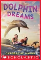 Dolphin Dreams ebook by Catherine Hapka