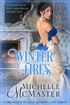 Winter Fires ebook by Michelle McMaster