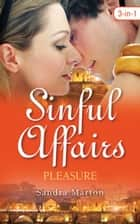 Sinful Affairs - Pleasure - 3 Book Box Set, Volume 4 ebook by Sandra Marton, Sandra Marton, Sandra Marton