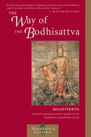 The Way of the Bodhisattva: Revised Edition ebook by Shantideva,Padmakara Translation Group,H.H. the Dalai Lama