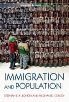 Immigration and Population ebook by Stephanie A. Bohon, Meghan E. Conley