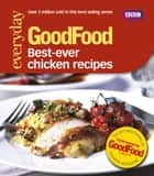 Good Food: Best Ever Chicken Recipes - Triple-tested Recipes ebook by Jeni Wright