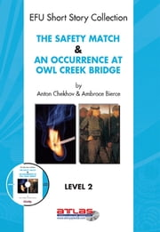 The Safety Match & An Occurence At Owl Creek Bridge - Level 2 ebook by Anton Çehov