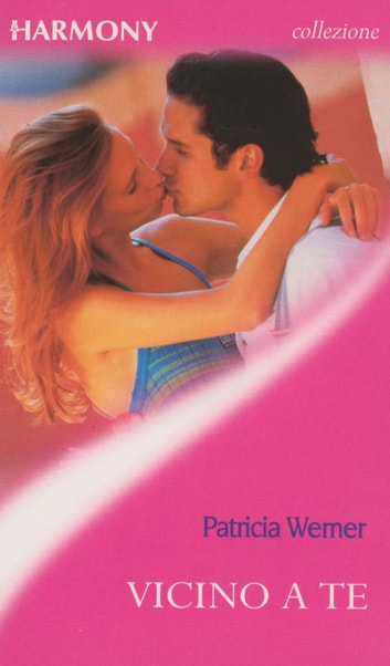Vicino a te ebook by Patricia Werner