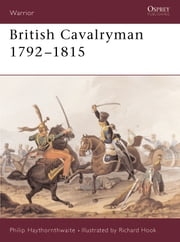 British Cavalryman 1792?1815 ebook by Philip Haythornthwaite,Richard Hook