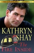 The Fire Inside ebook by Kathryn Shay