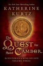 The Quest for Saint Camber ebook by Katherine Kurtz