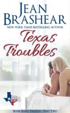 Texas Troubles - Book Babes Trilogy Part Two ebook by Jean Brashear