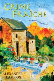 Crime Fraiche ebook by Alexander Campion