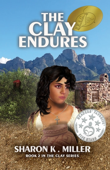 The Clay Endures: Book 2 in The Clay Series ebook by Sharon Miller