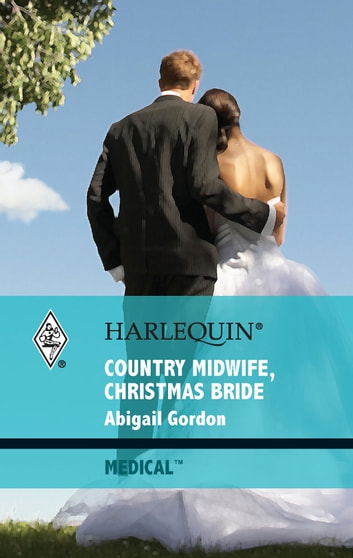 Country Midwife, Christmas Bride ebook by Abigail Gordon