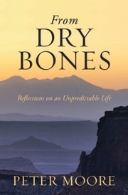 From Dry Bones ebook by Peter Moore