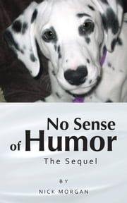No Sense of Humor - The Sequel ebook by Nick Morgan