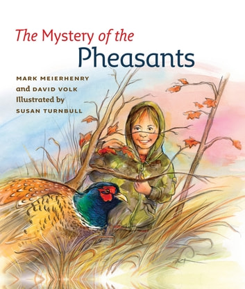 The Mystery of the Pheasants ebook by Mark Meierhenry,David Volk