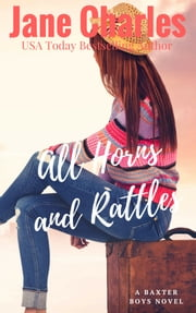 All Horns and Rattles: The Baxter Boys #5 (The Baxter Boys ~ Rattled) ebook de Jane Charles