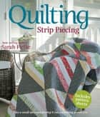 Quilting: Strip Piecing 電子書 by Sarah Fielke