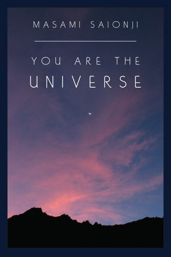 You Are the Universe eBook by Masami Saionji