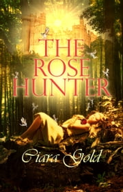 The Rose Hunter ebook by Ciara Gold