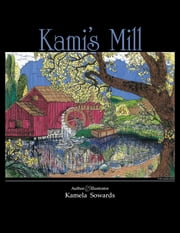 Kami's Mill ebook by Kamela Sowards