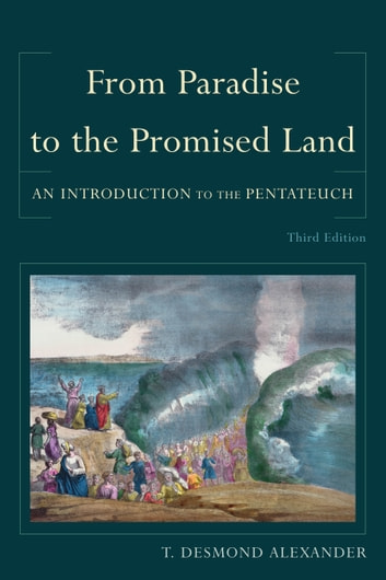 From Paradise to the Promised Land - An Introduction to the Pentateuch ekitaplar by T. Desmond Alexander