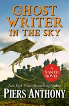 Ghost Writer in the Sky ebook by Piers Anthony