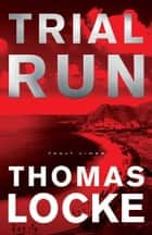 Trial Run (Fault Lines) ebook by Thomas Locke