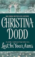 Lost in Your Arms ebook by Christina Dodd