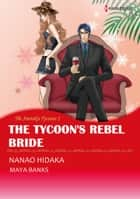 The Tycoon's Rebel Bride (Harlequin Comics) - Harlequin Comics ebook by Maya Banks, Nanao Hidaka