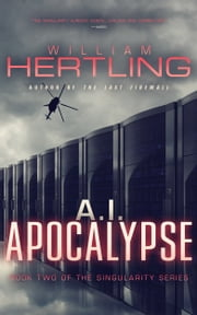 A.I. Apocalypse ebook by William Hertling