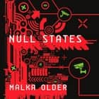 Null States - Book Two of the Centenal Cycle audiobook by Malka Older