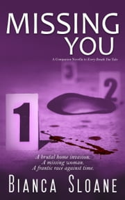 Missing You: A Companion Novella to Every Breath You Take (Every Breath You Take #2) ebook by Bianca Sloane