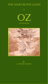 The Marvelous Land of Oz (Illustrated) ebook by L. Frank Baum