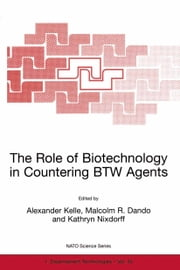 The Role of Biotechnology in Countering BTW Agents ebook by Alexander Kelle,Malcolm R. Dando,Kathryn Nixdorff