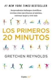 Los primeros 20 minutos (Colección Vital) - #1 New York Times Bestseller ebook by Gretchen Reynolds