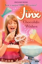 The Lulu Baker Trilogy: Chocolate Wishes - Book 3 ebook by Fiona Dunbar