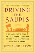 Driving the Saudis ebook by Jayne Amelia Larson
