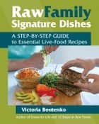 Raw Family Signature Dishes ebook by Victoria Boutenko,Bruce Horowitz