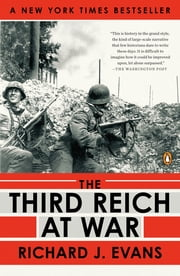 The Third Reich at War - 1939-1945 ebook by Richard J. Evans