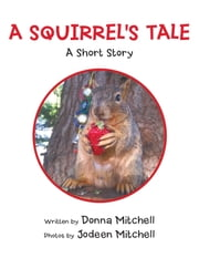 A SQUIRREL'S TALE ebook by Donna Mitchell