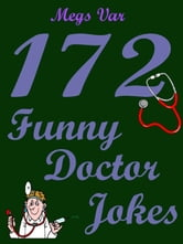 Jokes Doctor Jokes: 172 Funny Doctor Jokes ebook by Megs Var