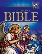 The Children's Bible (Selections from the Old and New Testaments for Children) ebook by Henry A Sherman,Charles Foster