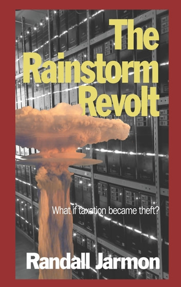 The Rainstorm Revolt ebook by Randall Jarmon