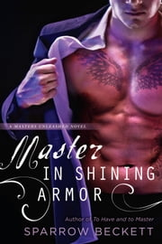 Master in Shining Armor ebook by Sparrow Beckett